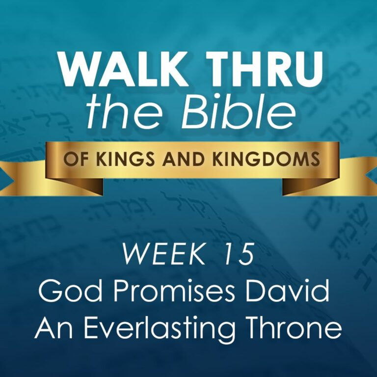 God Promises David An Everlasting Throne (Walk Thru the Bible Week 15)