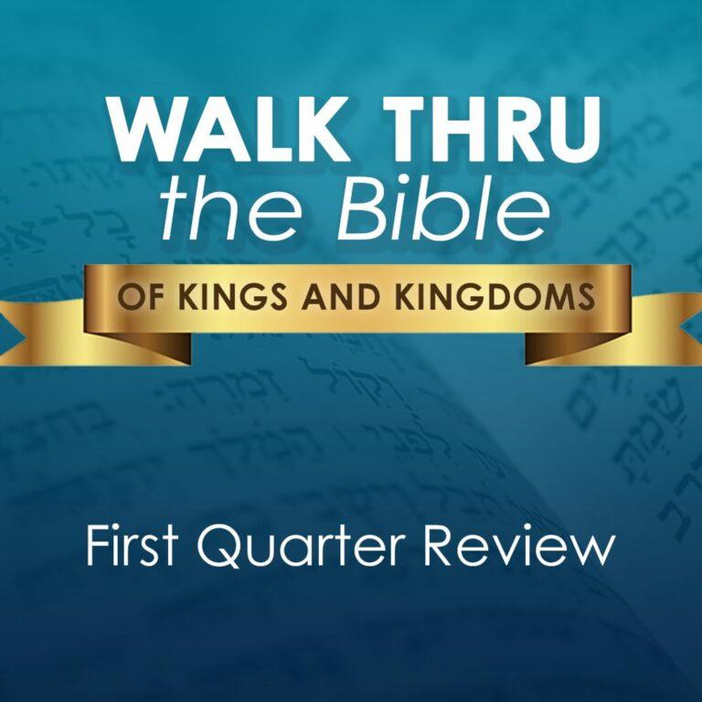 First Quarter Review (Walk Thru the Bible)