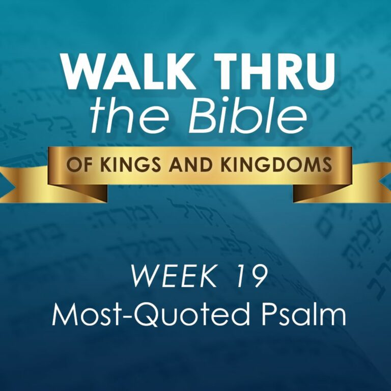 Most-Quoted Psalm (Walk Thru the Bible Week 19)